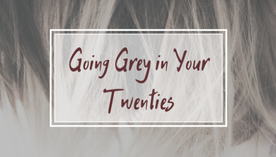 GOING GREY IN YOUR TWENTIES