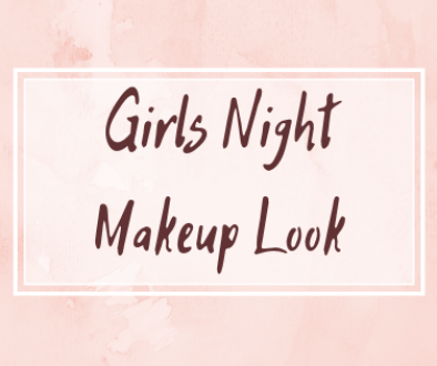 GIRLS NIGHT MAKEUP LOOK