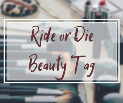 RIDE OR DIE BEAUTY TAG