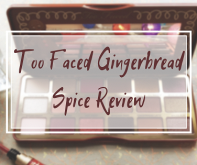 TOO FACED GINGERBREAD SPICE REVIEW
