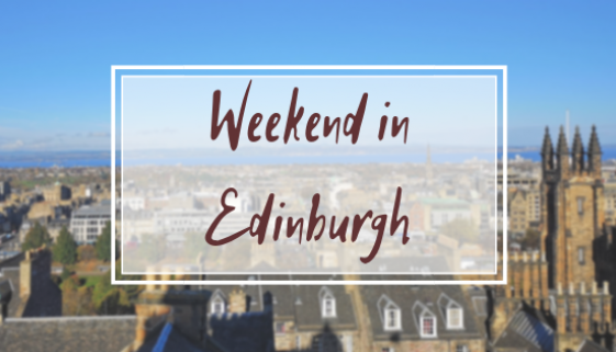 WEEKEND IN EDINBURGH